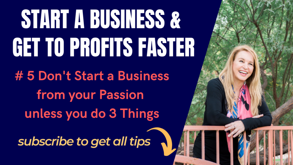 #5 Don't Start a Business from your Passion unless you do 3 Things